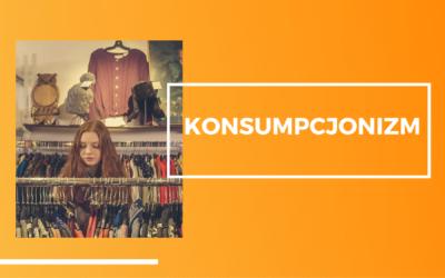 Konsumpcjonizm – mieć czy być?