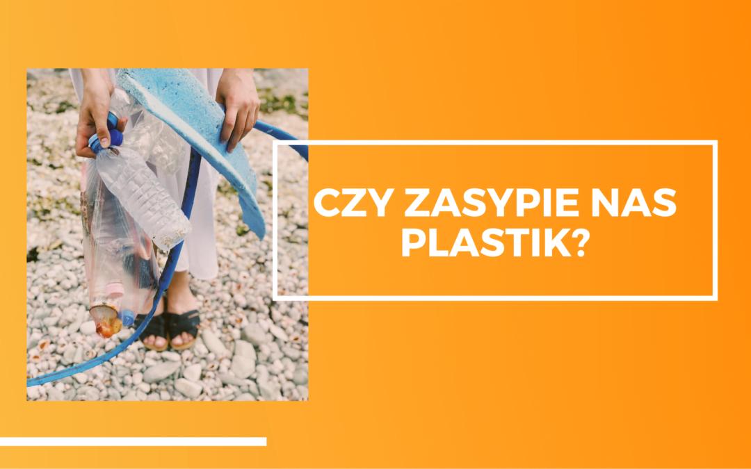 Czy zasypie nas plastik? Globalna nadprodukcja plastiku