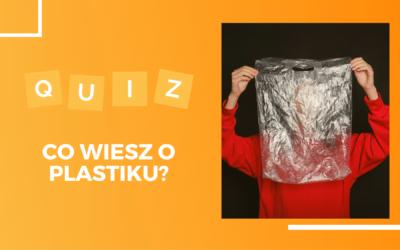 Co wiesz o plastiku?