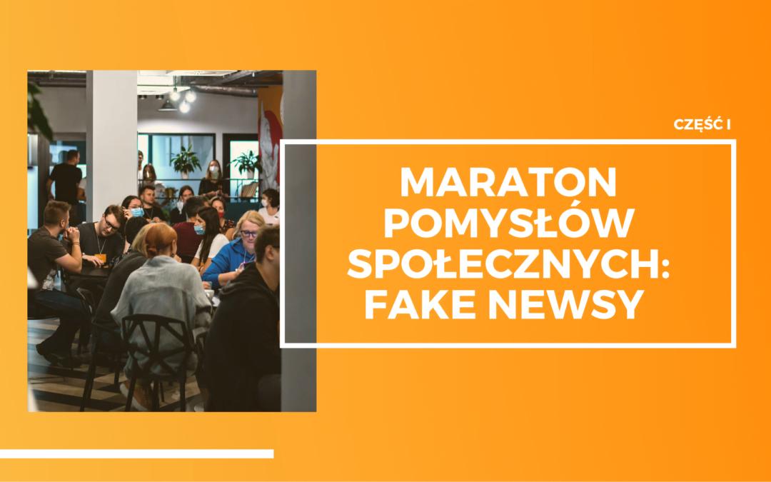 Maraton Pomysłów Społecznych: Fake newsy – część I