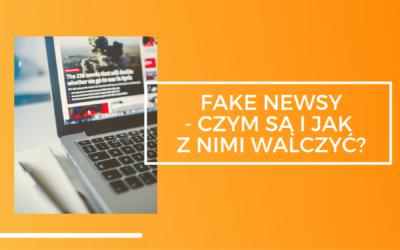 FAKE NEWSY – czym są i jak z nimi walczyć?