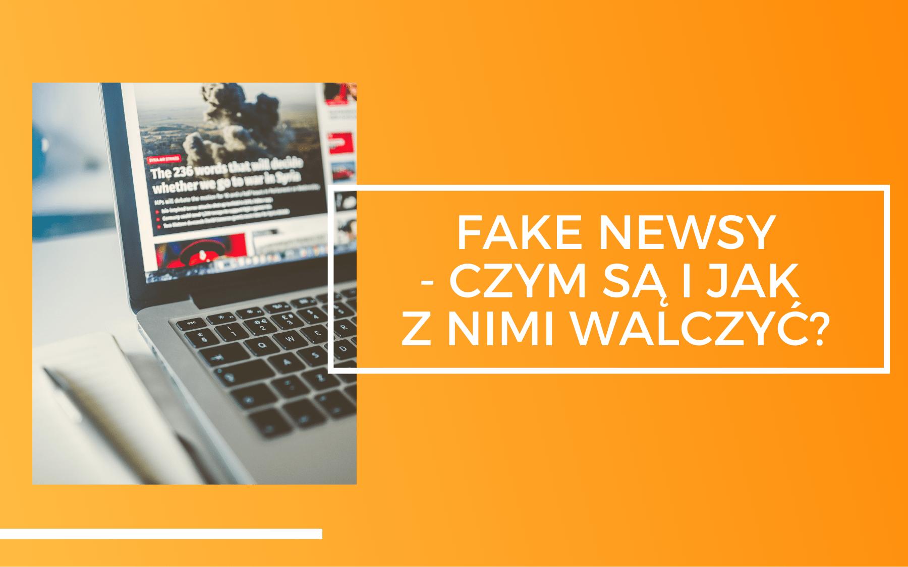 otwarty laptop ze strona informacyjna na ekranie. Obok napis Fake Newsy - czy m są i jak z nimi walczyć?