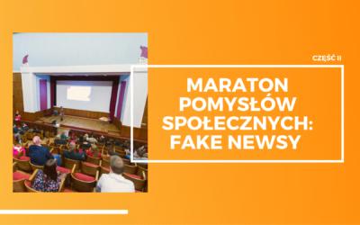 Maraton Pomysłów Społecznych: Fake Newsy – część II – Gala finałowa